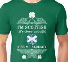 I'm Scottish, kiss me already! Unisex T-Shirt