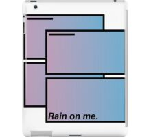 rain on me iPad Case/Skin