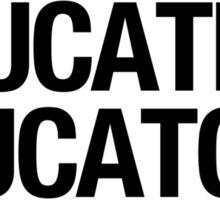 Educating Educators Sticker
