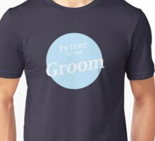 Father of the Groom Unisex T-Shirt