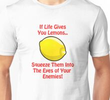 Lemon Life....We all suffer at some point Unisex T-Shirt