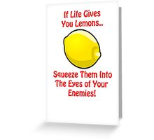 Lemon Life....We all suffer at some point Greeting Card