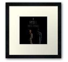 I Still Believe Framed Print