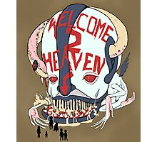 Welcome to Heaven Photographic Print