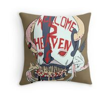 Welcome to Heaven Throw Pillow