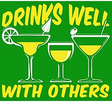 Drinks Well with Others Photographic Print
