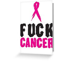 F*ck Cancer 1 Greeting Card