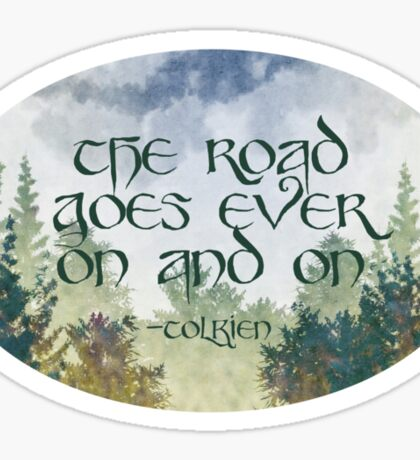 The Road Goes Ever On Sticker