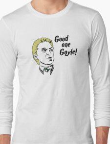 Good one Goyle! Long Sleeve T-Shirt