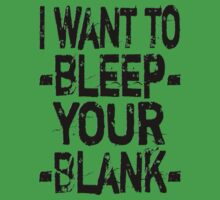 I want to *bleep* your *blank* - Light by maxkroven