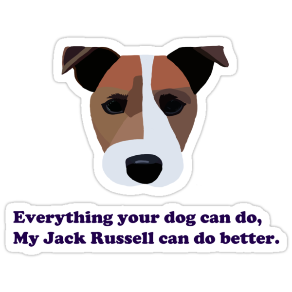 Everything your dog can do my Jack Russell can do better by BrightBrownEyes