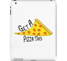 Get A Pizza This iPad Case/Skin