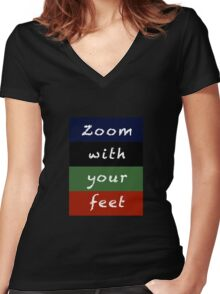 zoom with your feet Women's Fitted V-Neck T-Shirt