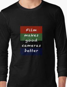 Film Makes Good Cameras Better Long Sleeve T-Shirt