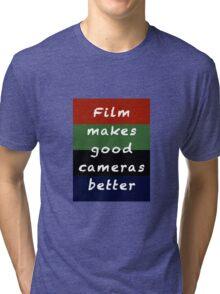 Film Makes Good Cameras Better Tri-blend T-Shirt