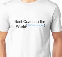 Best Coach in the World - Citation Needed! Unisex T-Shirt