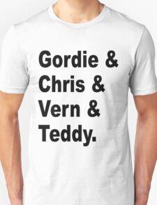 Gordie & Chris & Vern & Teddy 1 T-Shirt