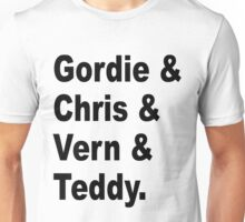 Gordie & Chris & Vern & Teddy 1 Unisex T-Shirt