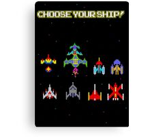 Choose Your Ship! Canvas Print