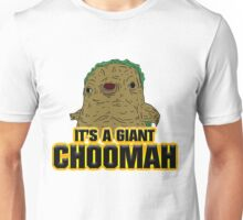 """IT'S A GIANT CHOOMAH"" Unisex T-Shirt"