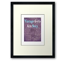 Vintage Girls Are Sexy Framed Print