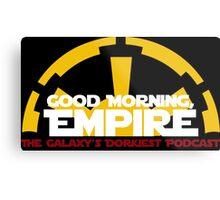 Good Morning, Empire Metal Print