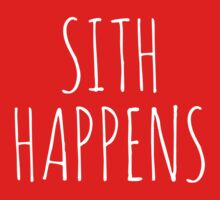 Sith Happens by AliceCorsairs