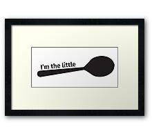 I'm the LITTLE Spoon! Framed Print