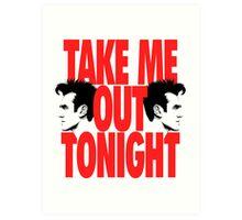 Take Me Out Tonight Art Print