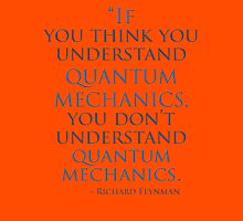 Quantum Mechanics by Richard  Feynman T-Shirt