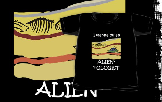 I wanna be an Alienpologist (dark shirts) by ScienceMum