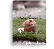 Jake and Amir - We CAN'T LIVE IN A MUFFIN Metal Print