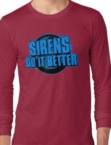Sirens Do It Better (blue) Long Sleeve T-Shirt