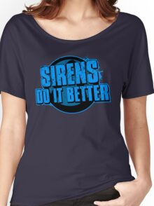 Sirens Do It Better (blue) Women's Relaxed Fit T-Shirt