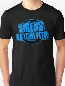 Sirens Do It Better (blue) T-Shirt