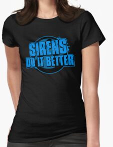 Sirens Do It Better (blue) Womens Fitted T-Shirt