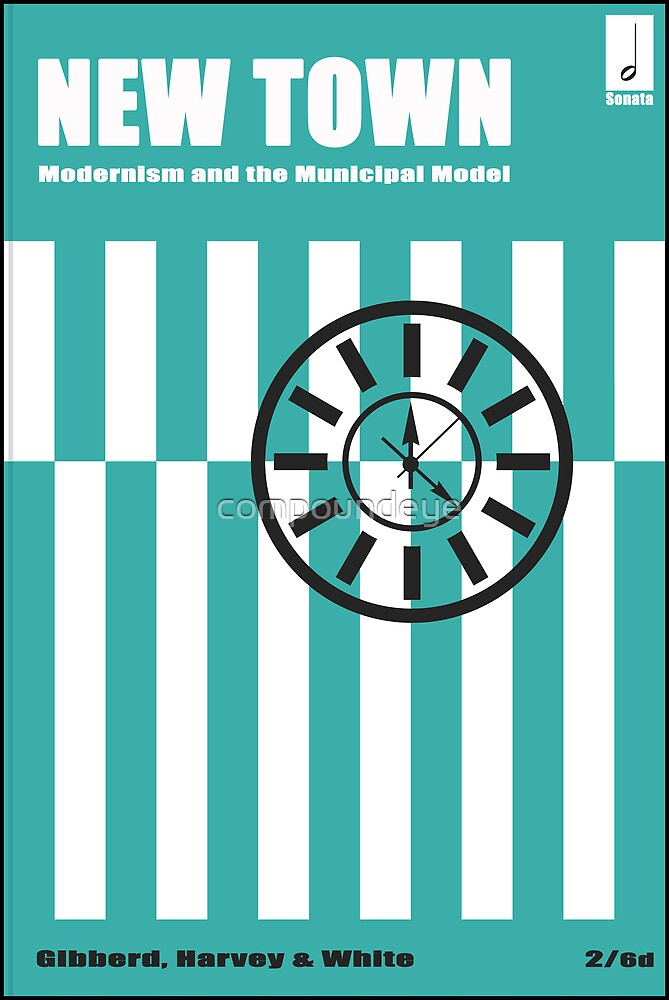 New Town - Modernism and the Municipal Model by compoundeye