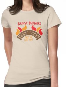 Bridge BURNERS first in last out BridgeBURNERS Womens Fitted T-Shirt