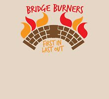 Bridge BURNERS first in last out BridgeBURNERS T-Shirt