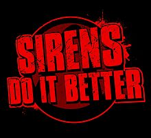 Sirens Do It Better (red) by spazzynewton