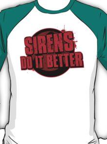 Sirens Do It Better (red) T-Shirt