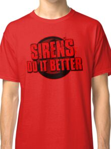 Sirens Do It Better (red) Classic T-Shirt