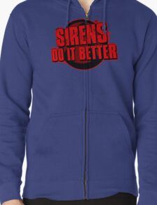 Sirens Do It Better (red) Zipped Hoodie