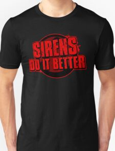 Sirens Do It Better (red) T-Shirt