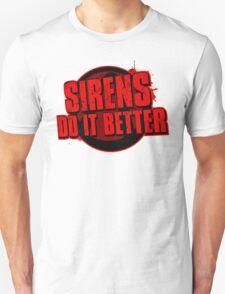 Sirens Do It Better (red) Unisex T-Shirt