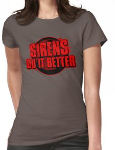 Sirens Do It Better (red) Womens Fitted T-Shirt