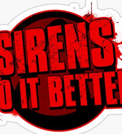 Sirens Do It Better (red) Sticker