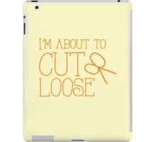 I'm about to CUT LOOSE (with hair stylist scissors) iPad Case/Skin
