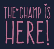 THE CHAMP IS HERE (girly) Kids Tee