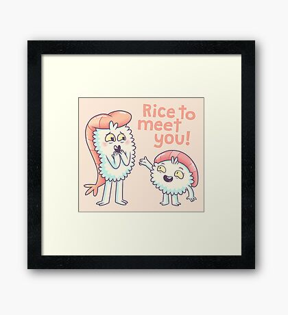 Rice to meet you! Framed Print